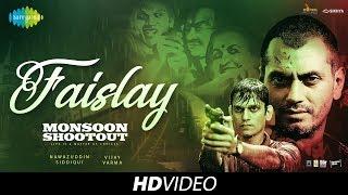 Faislay | Monsoon Shootout | Nawazuddin Siddiqui | Vijay Varma | Mandar | Chetan | Fiona | HD Song