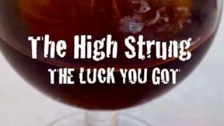Watch High Strung The Luck You Got video