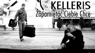 Kelleris - Zapamiętać Ciebie chcę (Audio)