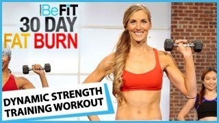 30 Day Fat Burn: Dynamic Strength Training Workout by BeFiT