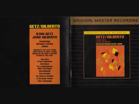 Getz And Gilberto - The Girl From Ipanema