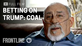 Betting on Trump: Coal | FRONTLINE