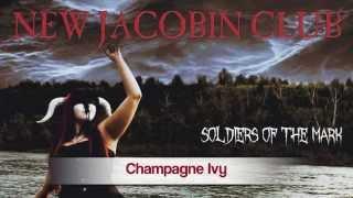 NEW JACOBIN CLUB - Champagne Ivy (audio)