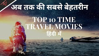 TOP 10 INSANE TIME TRAVEL MOVIES HINDI #timetravelmovieshindi