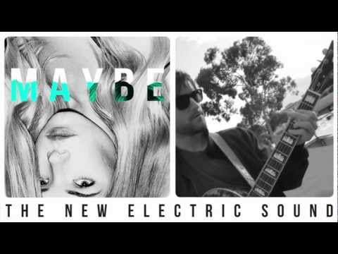 The New Electric Sound - Maybe