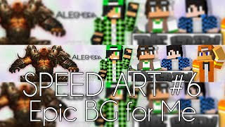 SpeedArt #6 - Epic BG for Me :D