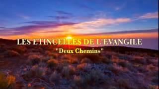 """LES ETINCELLES DE L'EVANGILE """"Deux Chemins"""""""