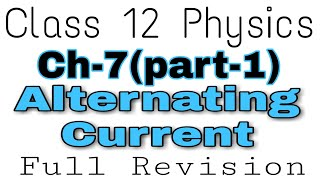Class 12 Physics chapter 7   Alternating current  AC Full revision class 12 Physics revision