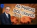 As Marcas dos Cravos - Parte 2 - Pr. José Infante Jr. - 12-02-2017