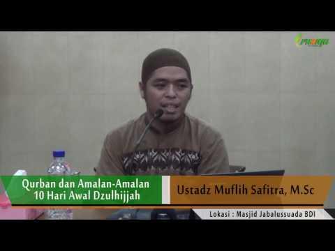 Ust. Muflih Safitra - Qurban dan Amalan-Amalan 10 Hari Awal Dzulhijjah