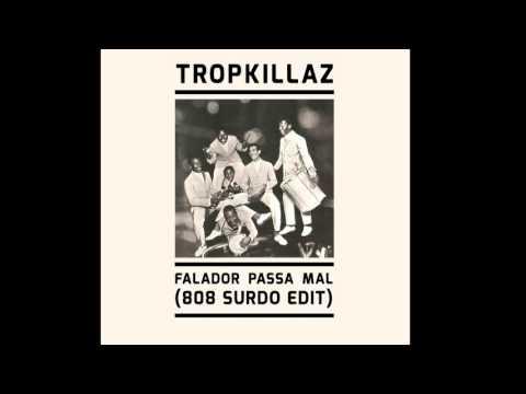 Tropkillaz -  Falador Passa Mal (808 Surdo Edit)