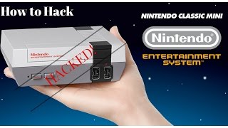 How To hack - The Nintendo Classic Mini - NES Mini