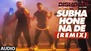 download lagu Subha Hone Na De Remix  Song  Dishoom gratis