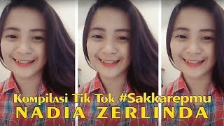 Kompilasi Video TikTok Nadia Zerlinda #Sakkarepmu #6