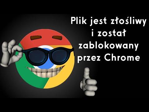 Plik Jest Złośliwy I Został Zablokowany Przez Chrome - Jak Naprawić [Napisy]