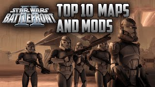 Star Wars Battlefront II - Top 10 Maps and Mods!