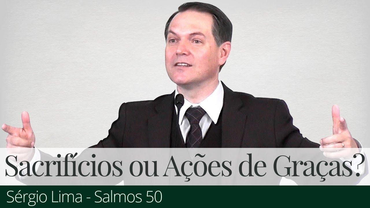 Oráculos de Deus: Sacrifícios ou Ações de Graças? - Sérgio Lima