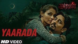 Yaarada Video Song | Aval | Siddharth, Andrea Jeremiah, Atul Kulkarni | Tamil Songs 2017