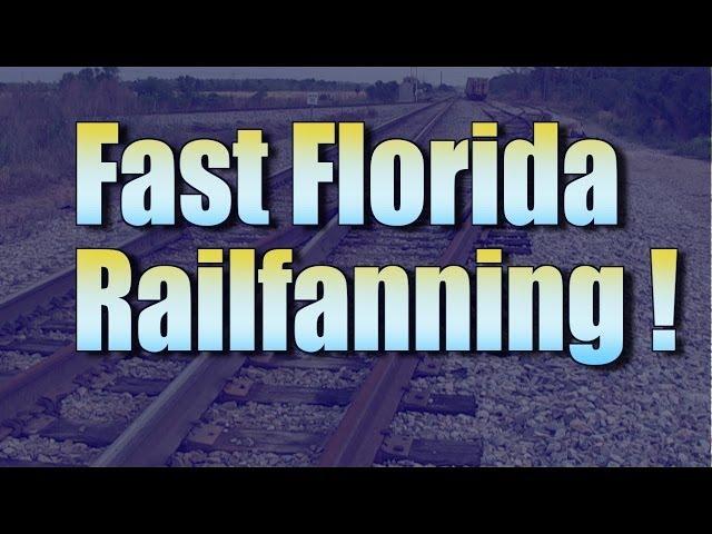 Fast Florida Railfanning May 2014
