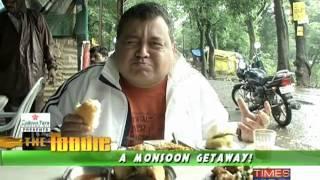 The Foodie: A monsoon getaway! (Part 1 of 3)