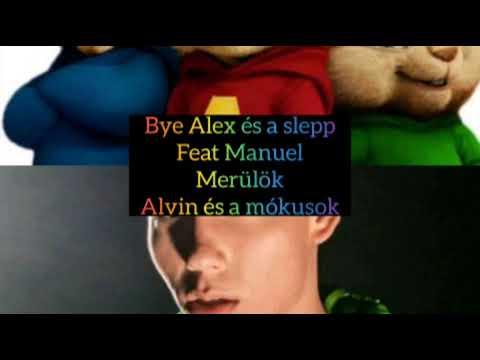 Bye Alex és a slepp feat Manuel - Merülök - Alvin és a Mókusok