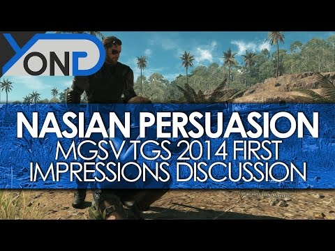 Nasian Persuasion - Metal Gear Solid V TGS 2014 First Impressions Discussion