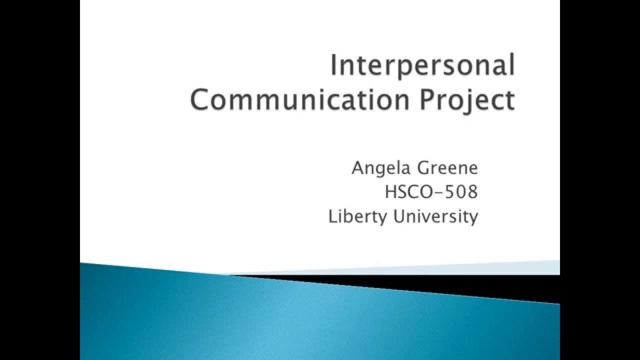 interpersonal communications final project This is a final project from my interpersonal communications class my partner and i made its on communication and identity enjoy =.