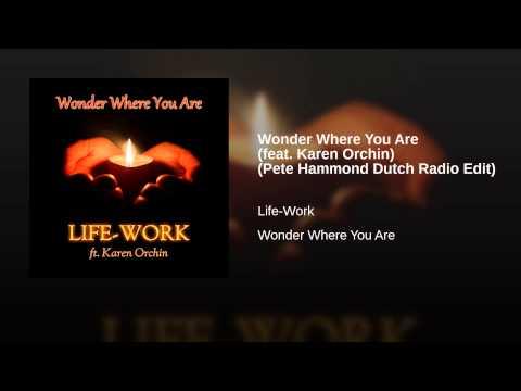 Wonder Where You Are (feat. Karen Orchin) (Pete Hammond Dutch Radio Edit)