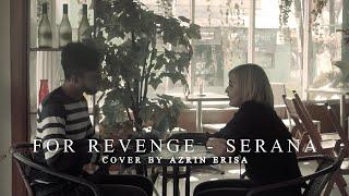 Download lagu For Revenge - Serana (Cover by Azrin Erisa)