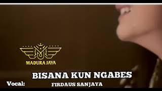 BISANA KUN NGABES (bisane mung nyawang) by FIRDAUS SANJAYA