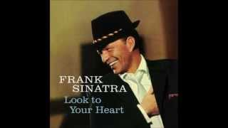 Watch Frank Sinatra Look To Your Heart video