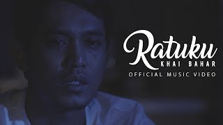 🔴 KHAI BAHAR - Ratuku (Official Music Video)