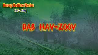 Dab Hav Zoov (Creepy Story)