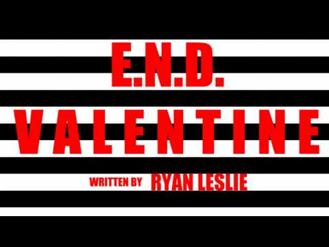 E.N.D. - Valentine (Ryan Leslie Cover) (Official HQ DOWNLOAD)