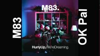 Watch M83 Ok Pal video