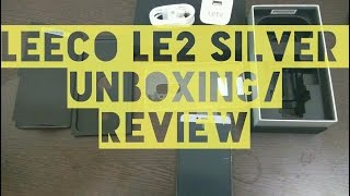LeEco Le 2 Unboxing & Review First Silver/Grey LeEco Le2