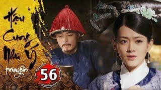 Hậu Cung Như Ý Truyện - Tập 56 [FULL HD] | Phim Cổ Trang Trung Quốc Hay Nhất 2018