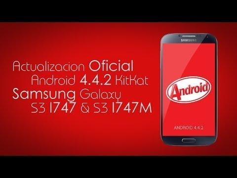 Actualización Oficial Android 4.4.2 KitKat (Samsung Galaxy S3 I747 - I747M)