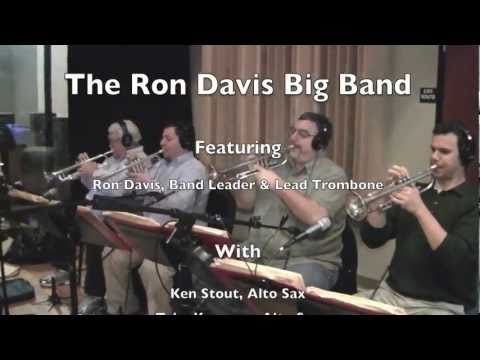 The Ron Davis Big Band - Duke Ellington - Do Nothing - The Track Shack Studios