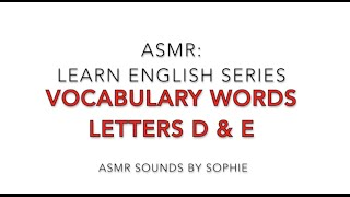 ASMR Learn English Letters D & E (ASMR, softly spoken, 音フェチ 囁く)