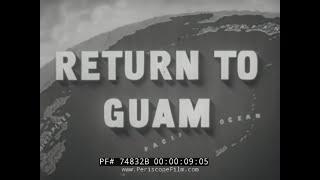 WWII JAPANESE ATROCITIES ON GUAM  U.S. NAVY FILM   74832B