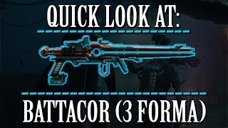 Warframe - Quick Look At: Battacor (3 Forma)
