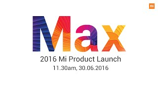2016 Mi Max & MIUI 8 Product Launch Event