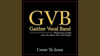 Come To Jesus Original Key Performance Track With Background Vocals