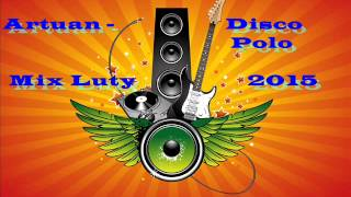 Artuan   Disco Polo Mix Luty 2015