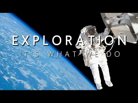 Exploration. It's What We Do.