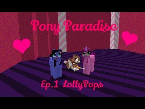 Pony Paradise! Ep. 1 Lollypops!