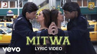 Mitwa Lyric - Kabhi Alvida Naa Kehna | Shah Rukh Khan | Rani Mukherjee