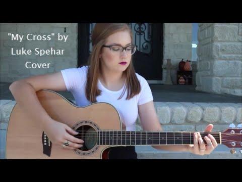Luke Spehar - My Cross