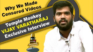 Why We Made Censored Videos - Temple Monkey Vijay Varatharaj Exclusive Interview